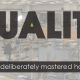 Quality a deliberately mastered habit