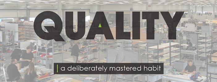 Quality a deliberately mastered habit